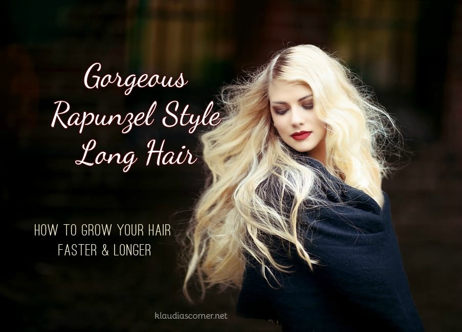 How To Grow Your Hair Faster And Longer Rapunzel Style