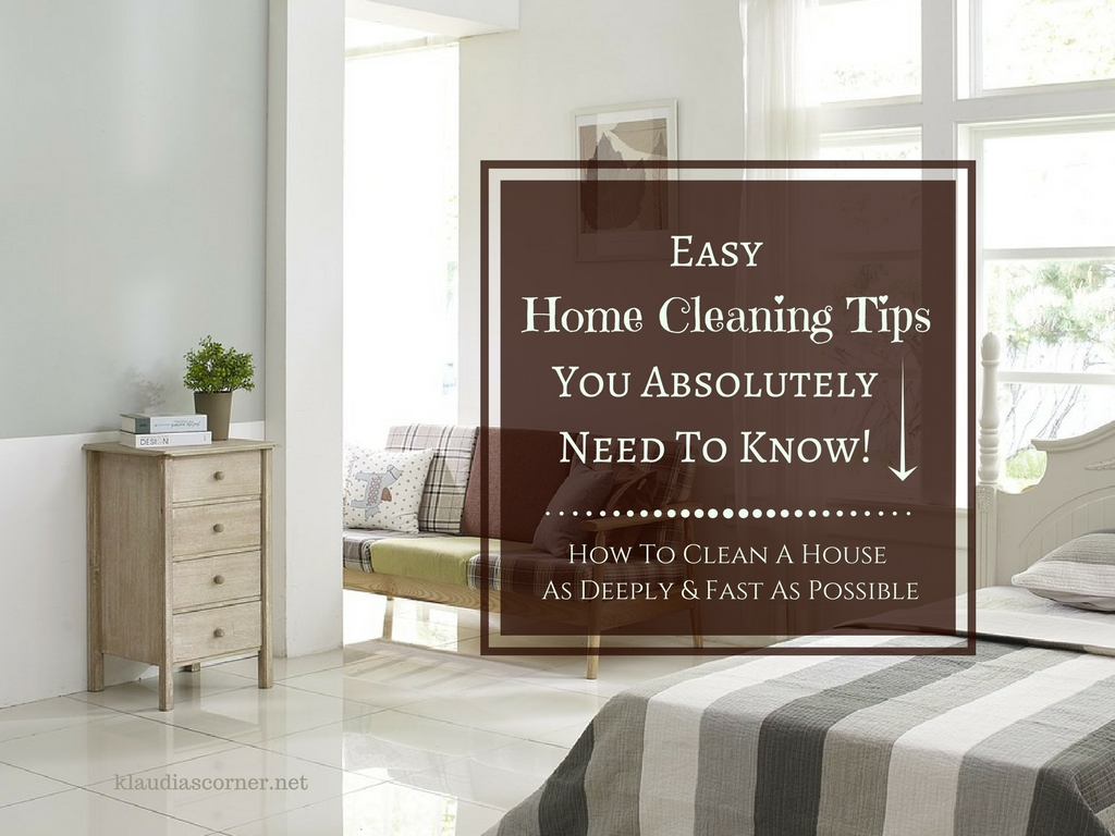 how to clean a house as deeply fast as possible easy tips