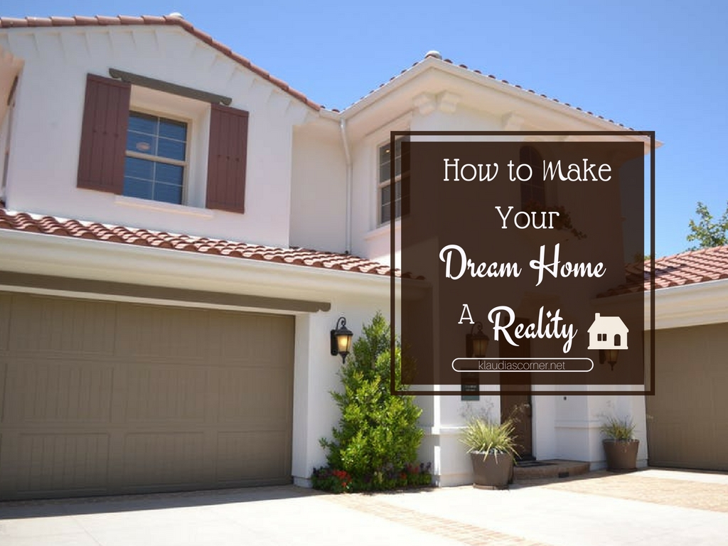 Dream Home Plans How To Make Your Dream Home A Reality