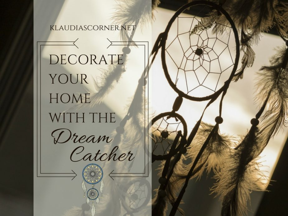 Dream A Little Dream - Decorate Your House With The Dream Catcher!