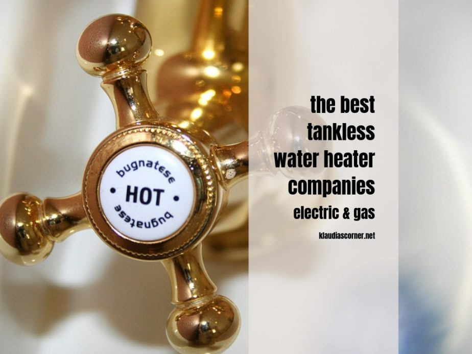 The Best Tankless Water Heater Companies - Electric and Gas